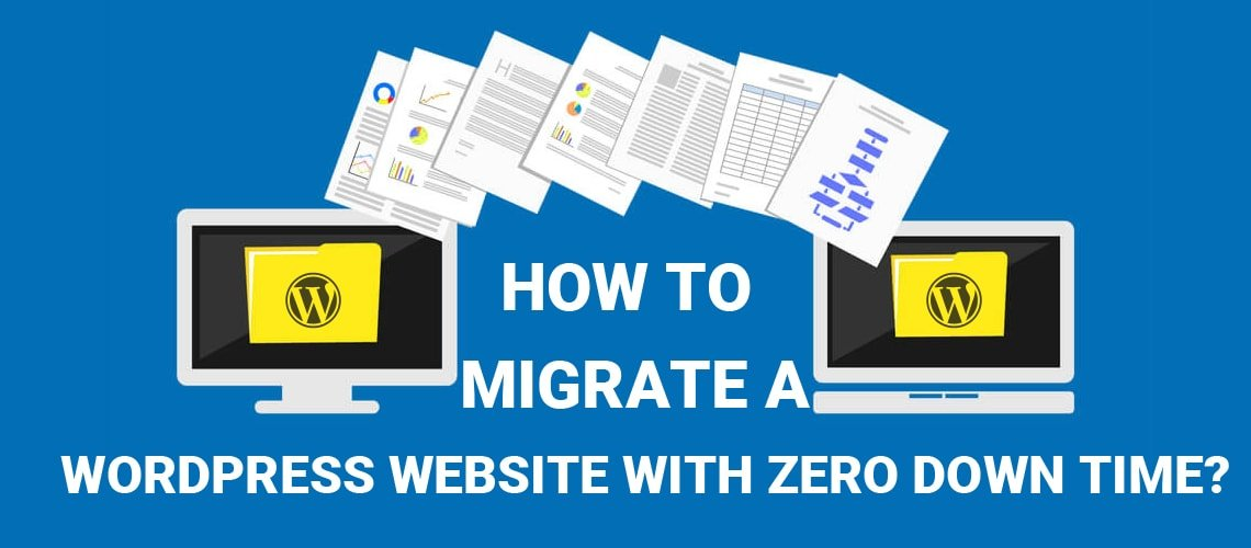 How to Migrate a WordPress Website with Zero Down Time?