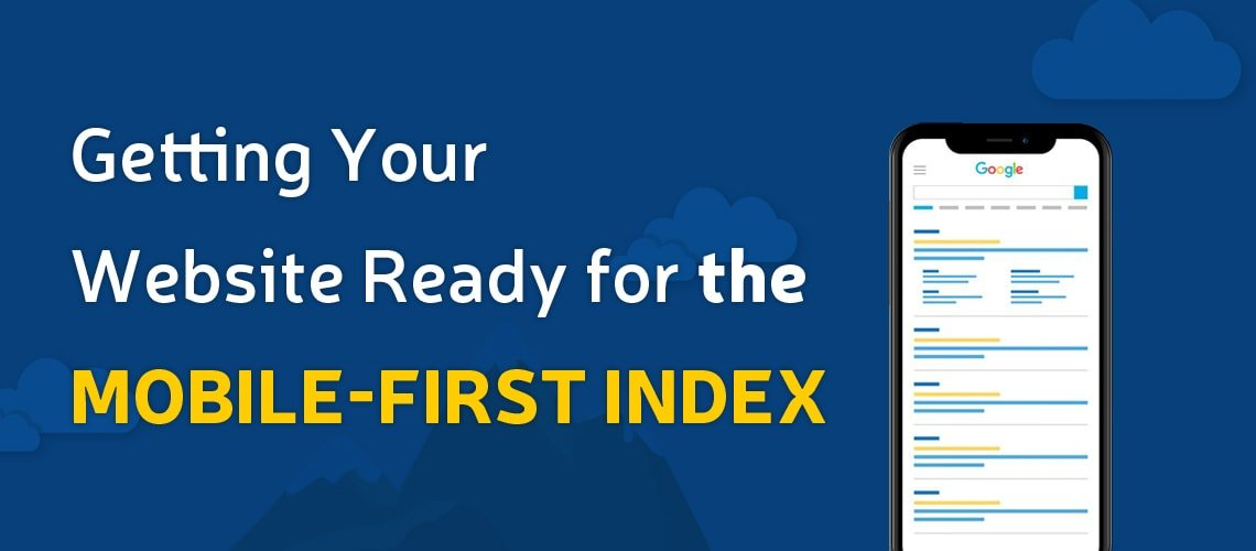 Getting Your Website Ready for the Mobile-First Index
